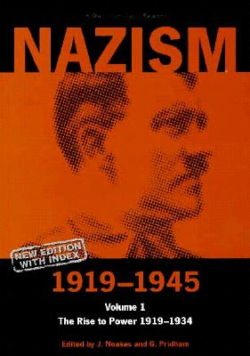 Image for Nazism 1919-1945 Volume 1: The Rise to Power 1919-1934: A Documentary Reader (University of Exeter Press - Exeter Studies in History)