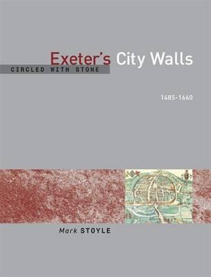 Image for Circled With Stone: Exeter's City Walls, 1485-1660