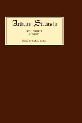 Image for King Arthur in Music (Arthurian Studies) (Volume 52)