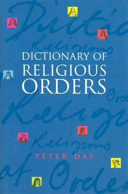 Image for A Dictionary Of Religious Orders