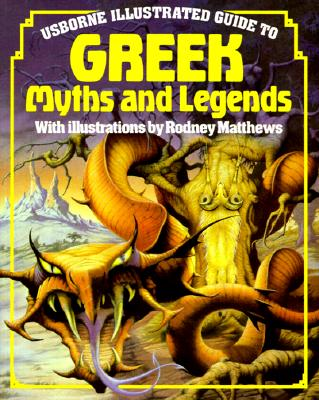 Image for Usborne Illustrated Guide to Greek Myths and Legends