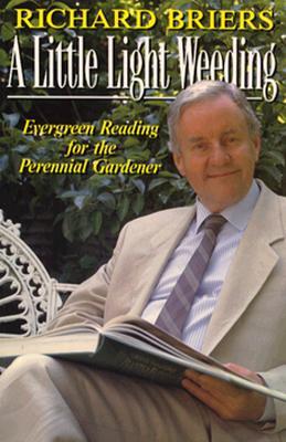 Image for A Little Light Weeding: Evergreen Reading for the Perennial Gardener