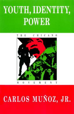 Youth, Identity, Power: The Chicano Movement, Munoz, Carlos