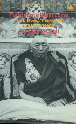 Image for Portrait of a Dalai Lama: The Life and Times of the Great Thirteenth