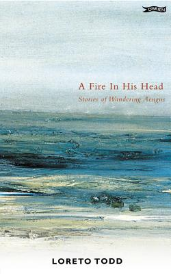 Image for A Fire in His Head: The Adventures of Wandering Aengus