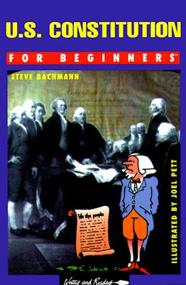 Image for U.S. Constitution for Beginners: Union and the Constitution (Writers and Readers Documentary Comic Book)
