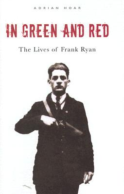 Image for In Green and Red: The Lives of Frank Ryan