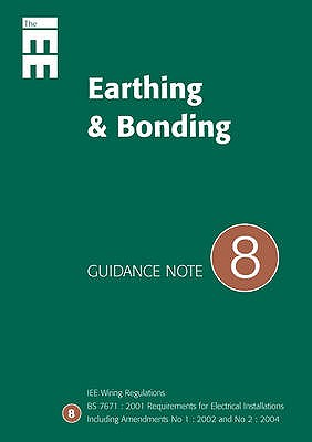 Image for The IEE Earthing and Bonding: Guidance Note 8 (Standards and Compliance) (No. 8)