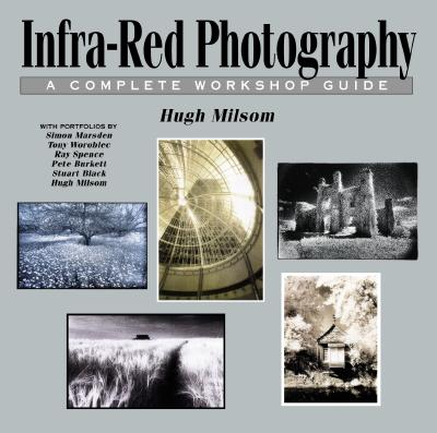 Image for Infra-Red Photography: A Complete Workshop Guide