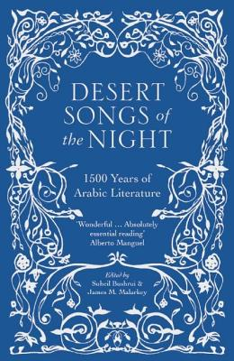 Image for Desert Songs of the Night: 1500 Years of Arabic Literature