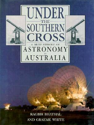 Image for Under the Southern Cross: A Brief History of Astronomy in Australia