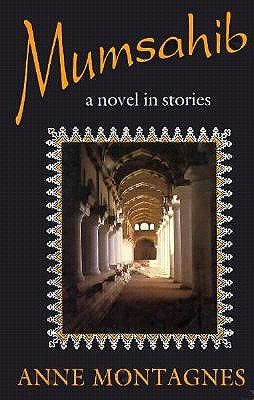 Mumsahib: A Novel in Stories, Montagnes, Anne