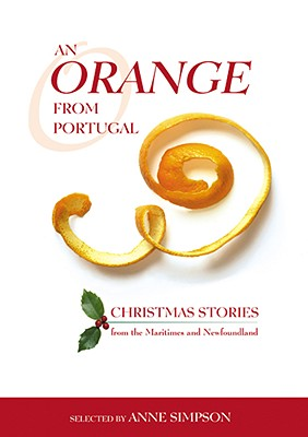 Image for An Orange From Portugal - Christmas Stories From The Maritimes and Newfoundland