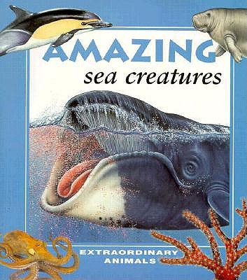 Image for Amazing Sea Creatures (Extraordinary Animals Series)