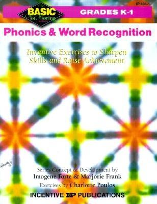 Image for Phonics and Word Recognition: Inventive Exercises to Sharpen Skills and Raise Achievement (Basic, Not Boring  K to 1)