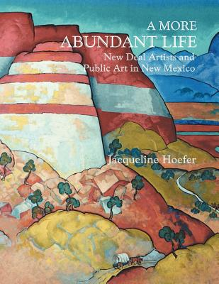 Image for A More Abundant Life: New Deal Artists and Public Art in New Mexico