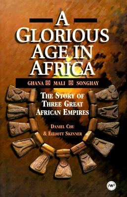 Image for A Glorious Age in Africa: The Story of 3 Great African Empires (AWP Young Readers Series)