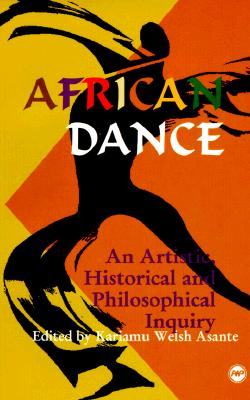 Image for African Dance : An Artistic, Historical and Philosophical Inquiry
