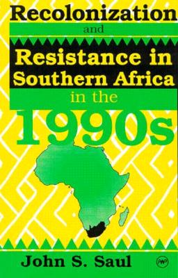 Image for Recolonization and Resistance: Southern Africa in the 1990s