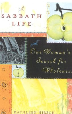 Image for A Sabbath Life: One Woman's Search for Wholeness