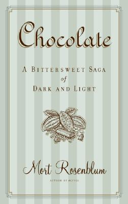 Image for Chocolate  A Bittersweet Saga of Dark and Light