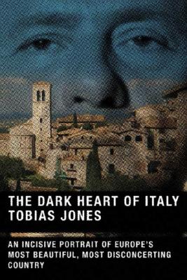 The Dark Heart of Italy, Jones, Tobias