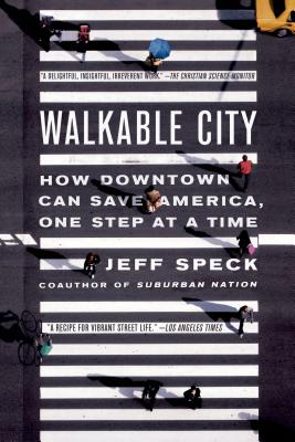 Image for WALKABLE CITY: How Downtown Can Save America, One Step at a Time
