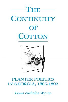 Image for CONTINUITY OF COTTON PLANTER POLITICS IN GEORGIA, 1865-1892