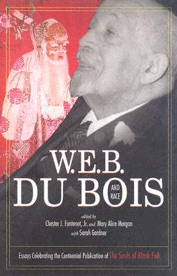 Image for W.E.B. Du Bois and Race: Essays Celebrating the Centennial Publication of the Souls of Black Folk (Voices of the African Diaspora)