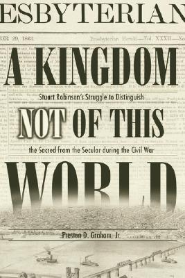 Image for A KINGDOM NOT OF THIS WORLD (From the Library of Morton H. Smith) First Edition