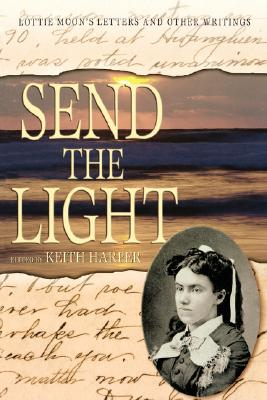 Image for Send The Light: Lottie Moon's Letters and Other Writings (Signed by the editor)
