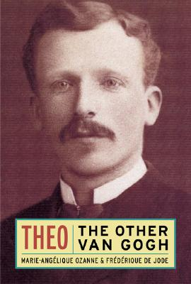 Image for Theo: The Other Van Gogh