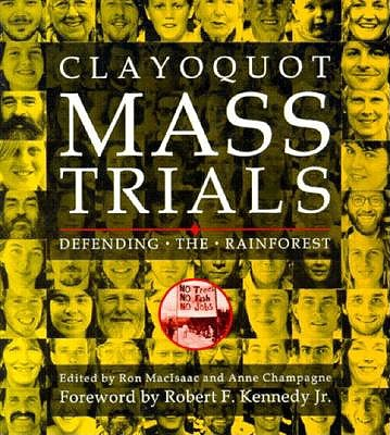 Image for Clayoquot Mass Trials: Defending the Rainforest