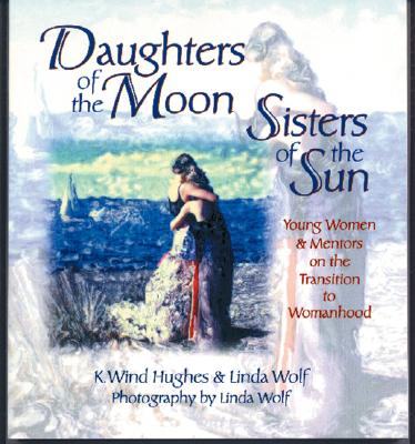 Image for Daughters of the Moon, Sisters of the Sun: Young Women and Mentors on the Transition to Womanhood