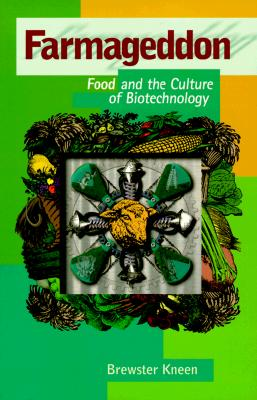Farmageddon: Food and the Culture of Biotechnology, Kneen, Brewster