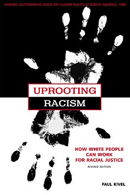 Uprooting Racism: How White People Can Work for Racial Justice, Kivel, Paul