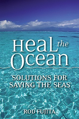 Image for Heal the Ocean: Solutions for Saving Our Seas