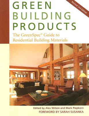 Image for Green Building Products: The GreenSpec Guide to Residential Building Materials