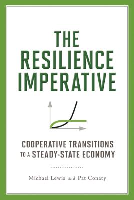 Image for The Resilience Imperative: Cooperative Transitions to a Steady-state Economy