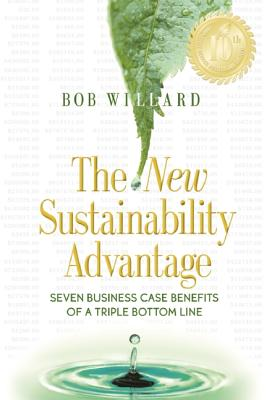 Image for The New Sustainability Advantage: Seven Business Case Benefits of a Triple Bottom Line