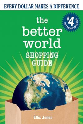 Image for The Better World Shopping Guide: Every Dollar Makes a Difference (Better World Shopping Guide: Every Dollar Can Make a Difference)