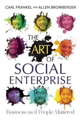Image for The Art of Social Enterprise: Business as if People Mattered