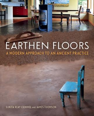 Image for Earthen Floors: A Modern Approach to an Ancient Practice