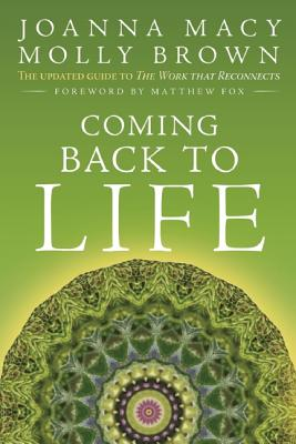Image for Coming Back to Life: The Updated Guide to the Work that Reconnects