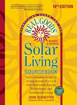 Image for Real Goods Solar Living Sourcebook: Your Complete Guide to Living beyond the Grid with Renewable Energy Technologies and Sustainable Living - 14th ... and Updated (Everything Under the Sun)