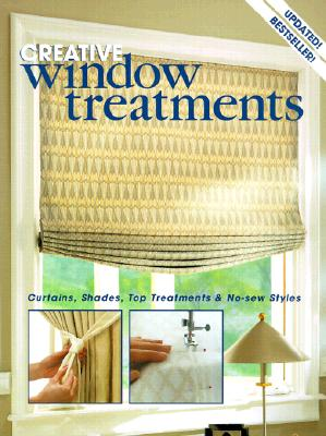 Image for Creative Window Treatments : Curtains, Shades, Top Treatments & No-Sew Styles
