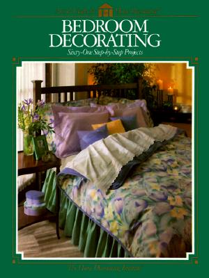 Image for Bedroom Decorating: Sixty-One Step-by-Step Projects (Arts & Crafts for Home Decorating)