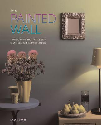 Image for PAINTED WALL, THE TRANSFORMING YOUR WALLS WITH STUNNINGLY SIMPLE PAINT EFFECTS