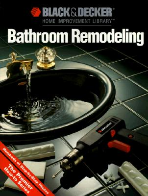 Bathroom Remodeling (Black & Decker Home Improvement Library), Cy Decosse Inc