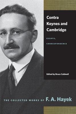 Image for Contra Keynes and Cambridge: Essays, Correspondence (Collected Works of F. A. Hayek)